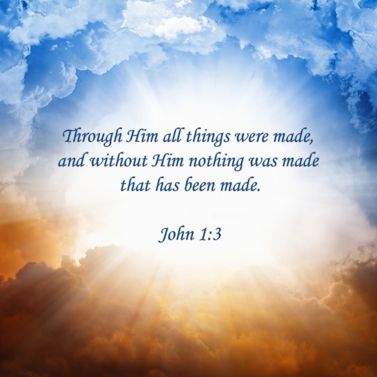 John 1:3 concept art: Through Him all things were made and without Him nothing was made.